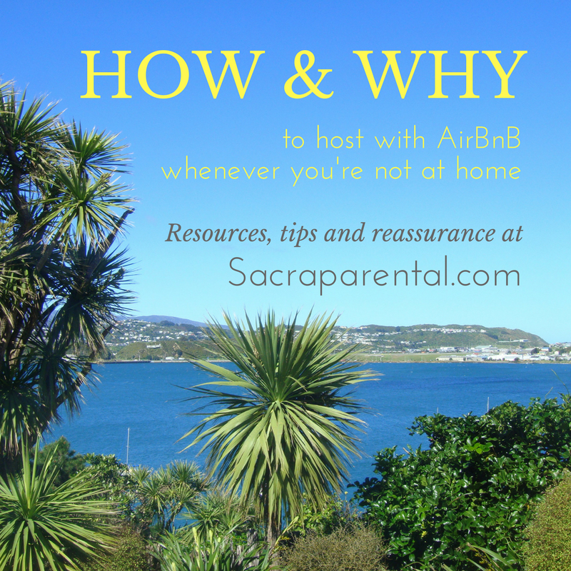How and why to let your house with AirBnB when you're not in it - answers, tips and reassurance from Sacraparental