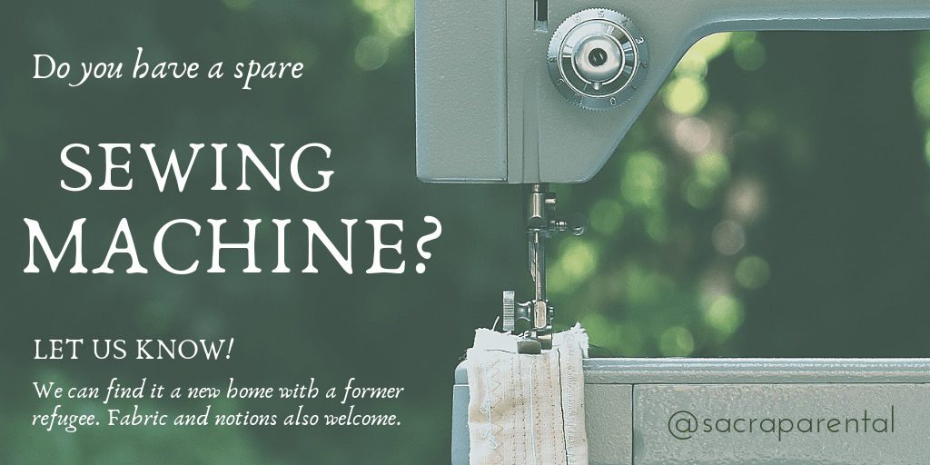 Image description: sewing machine with text: Do you have a spare sewing machine? Let us know! We can find it a new home with a former refugee. Fabric and notions also welcome. @sacraparental