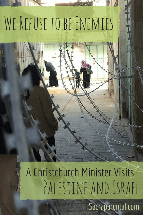 'We refuse to be enemies': A minister visits Palestine and Israel. Image copyright Chris Chamberlain | Sacraparental.com
