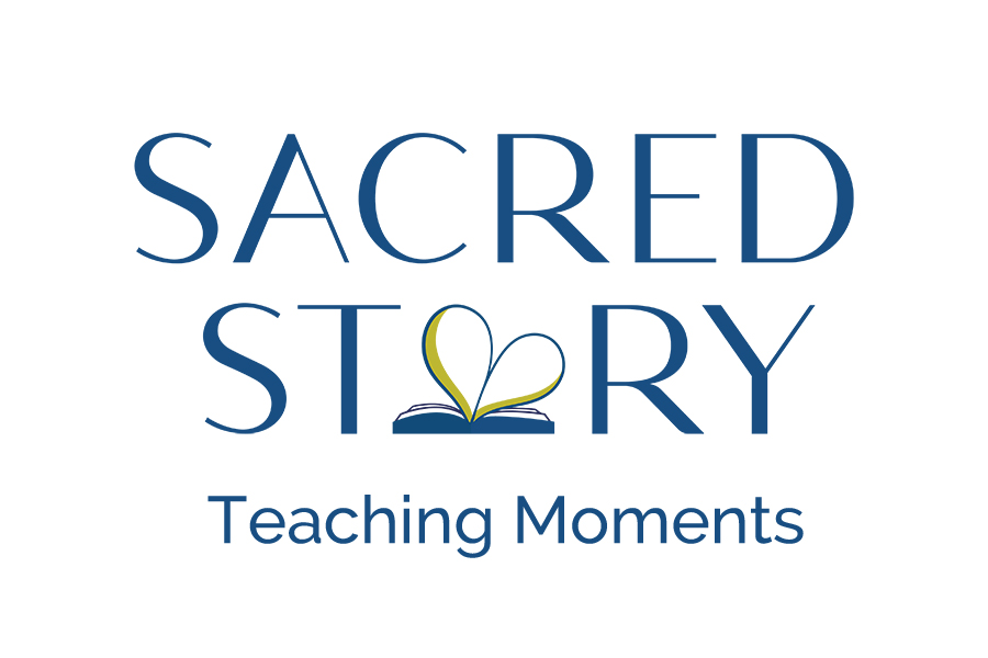 Sacred Story Teaching Moments