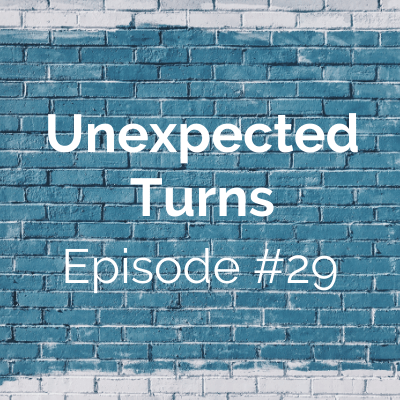 Unexpected Turns #29: Emily's Story