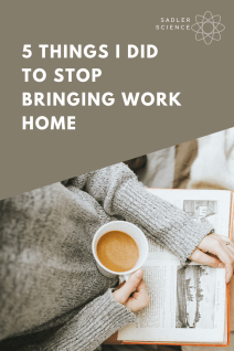 Stop Bringing Work Home