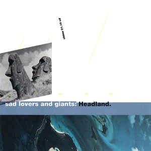 Headland, Sad Lovers & Giants
