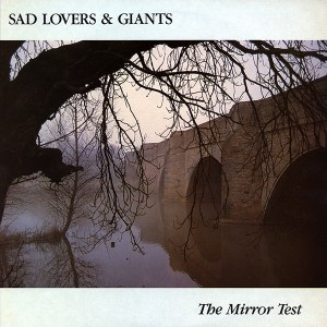 The Mirror Test, Sad Lovers & GIants