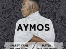 Aymos – Matla Ft. Zakes Bantwini