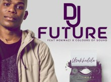 DJ Future Usekhulile Mp3 Download Safakaza