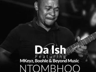 Da Ish NtomBhoo Mp3 Download Safakaza