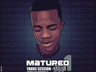 Khuthi SA Matured Yanos Session Vol. 1 Mp3 Download Safakaza