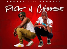 Vukani Pick & Choose ft Sbonelo Mp3 Download Safakaza