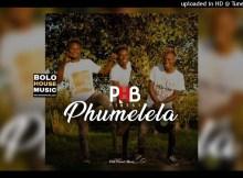 PHB Finest Phumelela Mp3 Download SAFakaza