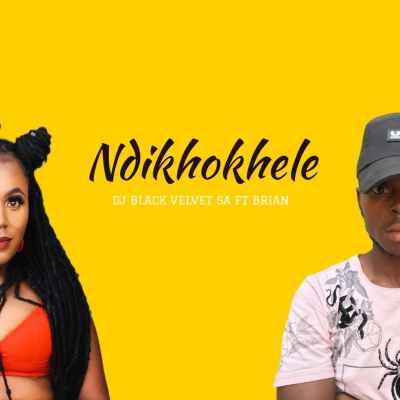 DJ Black Velvet Ndikhokhele ft Brian Mp3 Download Safakaza