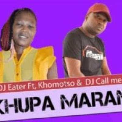 DJ Eater Dikhupa Marama ft Khomotso & DJ Call Me Mp3 Download Safakaza