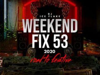 DJ Ice Flake WeekendFix 53 Road 2 Festive Mix Mp3 Download Safakaza