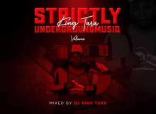DJ King Tara Underground MusiQ Vol. 15 Mp3 Download SaFakaza