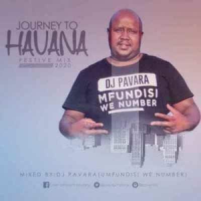 DJ Pavara Journey to Havana Festive Mix Mp3 Download Safakaza