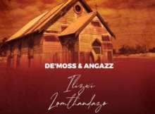 De'Moss & AngaZz Ilizwi Lomthandazo ft A.Vocals Mp3 Download Safakaza