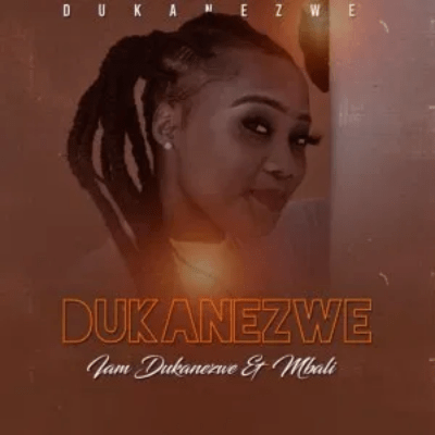 Dukanezwe I Am Dukanezwe ft Afro Brotherz Mp3 Download Safakaza