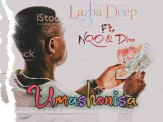 Lazba Deep Umashonisa ft NQO & Dion Mp3 Download Safakaza