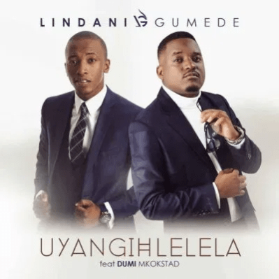 Lindani Gumede Uyangihlelela ft Dumi Mkokstad Mp3 Download Safakaza