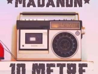 Madanon 10 Metre Mp3 Download Safakaza