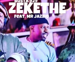 Mr Jazziq Zekethe ft Busta 929 Mp3 Download Safakaza