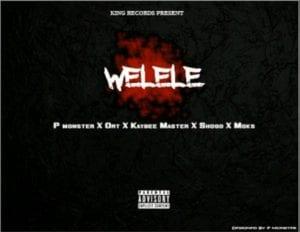 P monster Welele Mp3 Download Safakaza