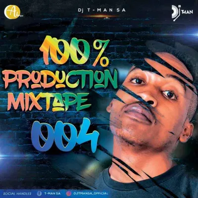 T-MAN SA 100% Production Mixtape 004 Mp3 Download Safakaza