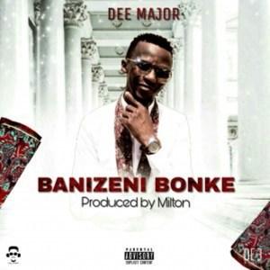 DEE MAJOR - Babizeni Bonke