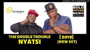 Double Trouble - Nyatsi