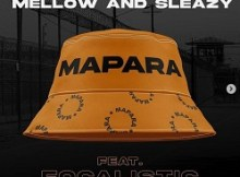 Mellow & Sleazy Mapara ft. Focalistic Mp3 SAfakaza Download