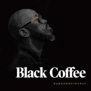 Album: Black Coffee – Subconsciously