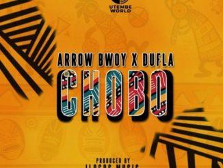 Arrow Bwoy Chobo ft Dufla Mp3 Download SaFakaza