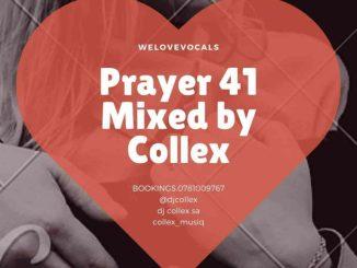 DJ Collex SA Prayer 41 Mix Mp3 Download SaFakaza