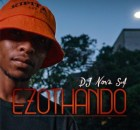 DJ Nova SA Ezothando EP Zip File Download