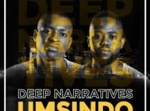 Deep Narratives Umsindo Mp3 Download SaFakaza