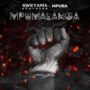 Kweyama Brothers x Mpura Mpumalanga Mp3 SAFakaza Download