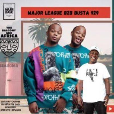 Major League & Busta 929 Amapiano Live Balcony Mix B2B S2 EP6 Mp3 Download SaFakaza