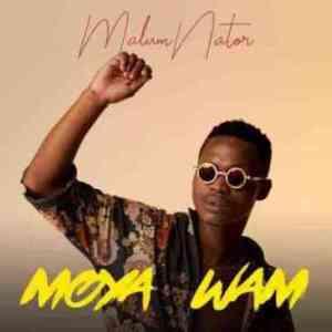EP: MalumNator – Moya Wam