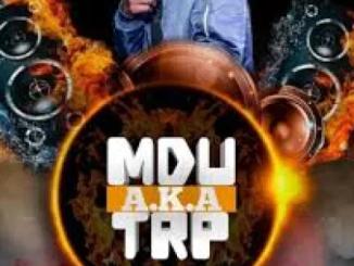 Mdu a.k.a T.R.P Unknown Mp3 Download SaFakaza