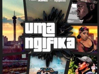Melow Ashez Uma Ngifika ft Blaqshinobi Mp3 Download SaFakaza