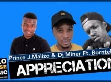 Prince J.Malizo x Dj Miner – Appreciation Ft. Bornteller