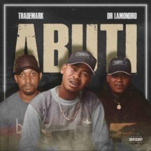 Trademark & Dr. Lamondro – Abuti (Remix)