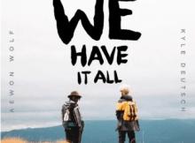 Aewon Wolf & Kyle Deutsch We Have It All Mp3 Download SaFakaza