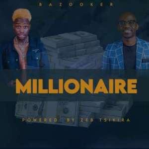 Bazooker & Powered by Zeb Tsikira – Millionaire