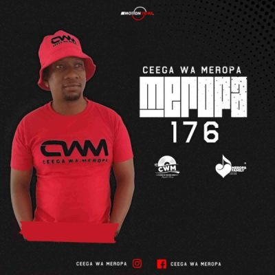 Ceega Meropa 176 Mix Live Recorded Mp3 Download SaFakaza