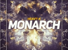 Heavy K Monarch Mp3 Download SaFakaza
