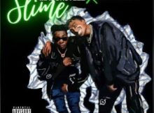 Majorsteez Slime ft Blxckie & The Big Hash Mp3 Download SaFakaza
