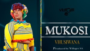 Mukosi – Vhusiwana