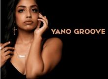 Yashna Yano Groove Ep Zip Download