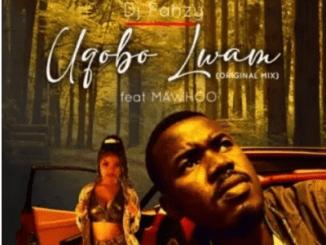 DJ Fanzy Uqobo Lwami ft Mawhoo Mp3 Download SaFakaza